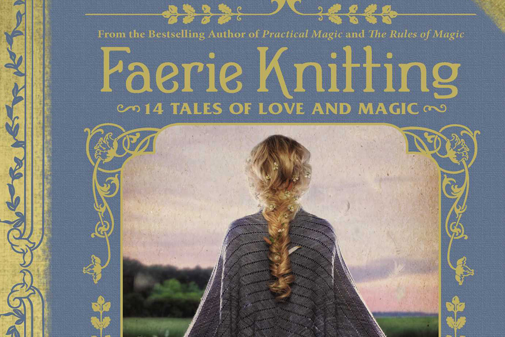 Faerie Knitting By Alice Hoffman 73 02 Hon Is Here To