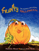 """Frumpy: The Pumpkin Who Missed Halloween"" by Patricia Olson"