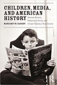 Cover of Book: Children, Media, and American History: Printed Poison, Pernicious Stuff, and Other Terrible Temptations